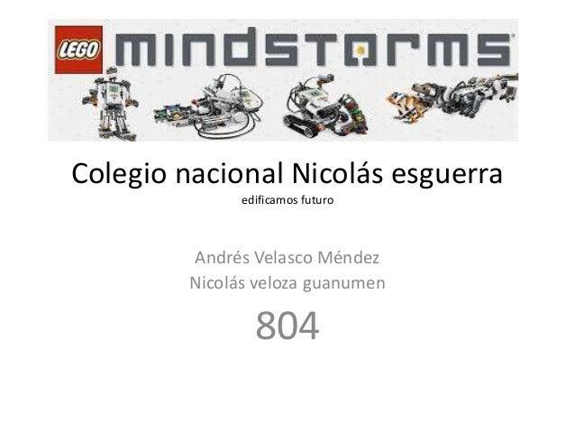 Colegio nacional Nicolás esguerra edificamos futuro Andrés Velasco Méndez Nicolás veloza guanumen 804
