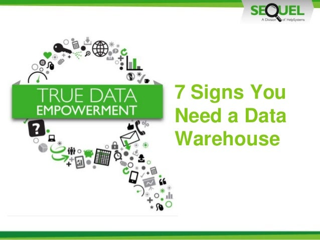 7 Signs You Need a Data Warehouse