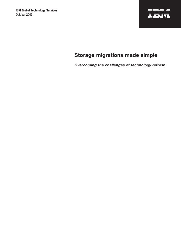 IBM Global Technology ServicesOctober 2009                                 Storage migrations made simple                 ...