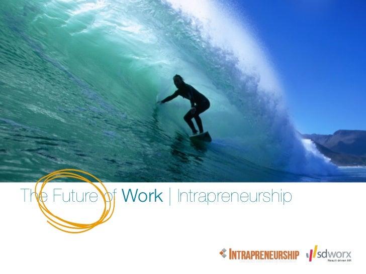 The Future of Work   Intrapreneurship