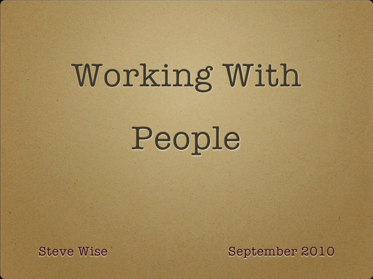Working With              People   Steve Wise        September 2010