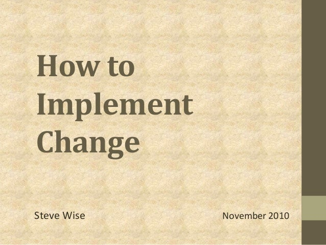 How to Implement Change Steve Wise November 2010