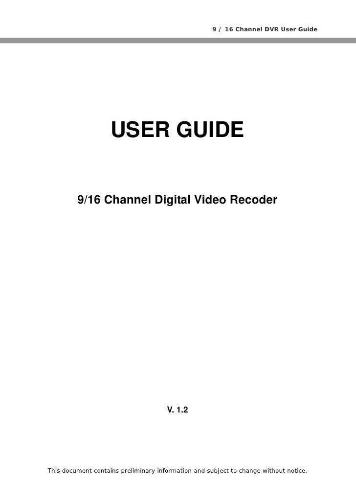 9 / 16 Channel DVR User Guide                         USER GUIDE            9/16 Channel Digital Video Recoder            ...