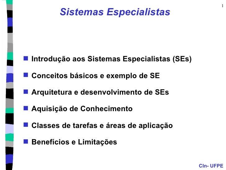 Sistemas Especialistas <ul><li>Introdução aos Sistemas Especialistas (SEs) </li></ul><ul><li>Conceitos básicos e exemplo d...