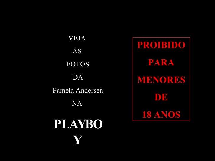 VEJA AS FOTOS DA Pamela Andersen NA PLAYBOY PROIBIDO PARA  MENORES DE  18 ANOS