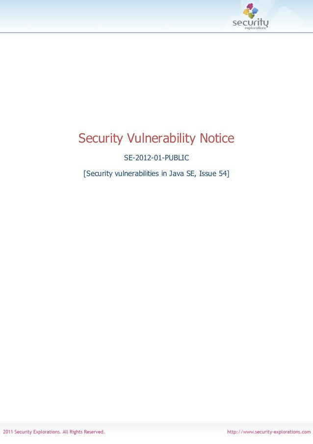 Security Vulnerability Notice             SE-2012-01-PUBLIC[Security vulnerabilities in Java SE, Issue 54]