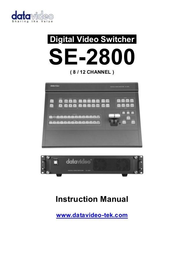 .Digital Video Switcher.SE-2800( 8 / 12 CHANNEL )Instruction Manualwww.datavideo-tek.com