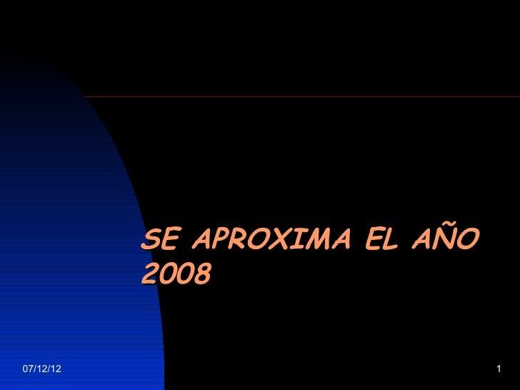 SE APROXIMA EL AÑO 2008