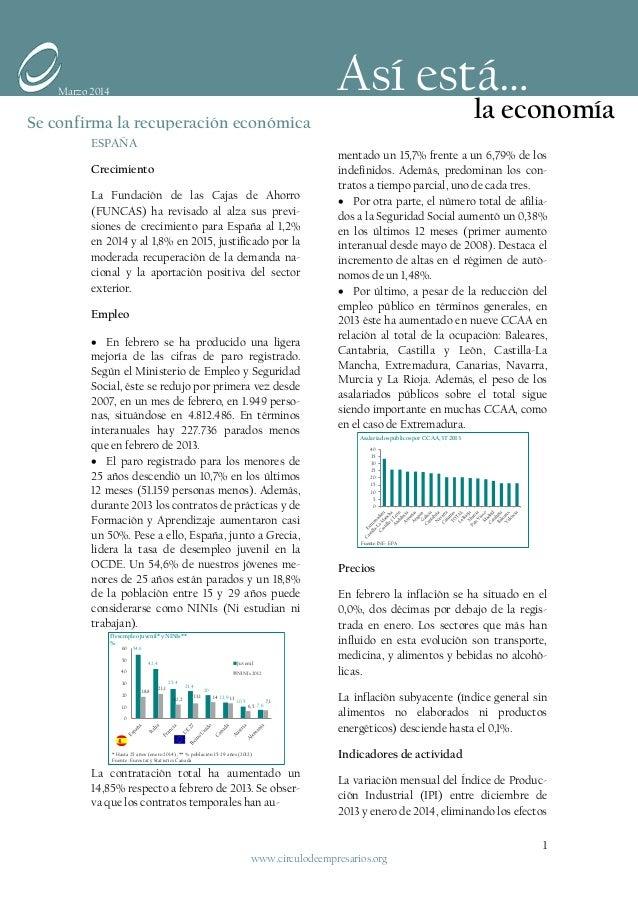 ESPAÑA Crecimiento La Fundación de las Cajas de Ahorro (FUNCAS) ha revisado al alza sus previ- siones de crecimiento para ...