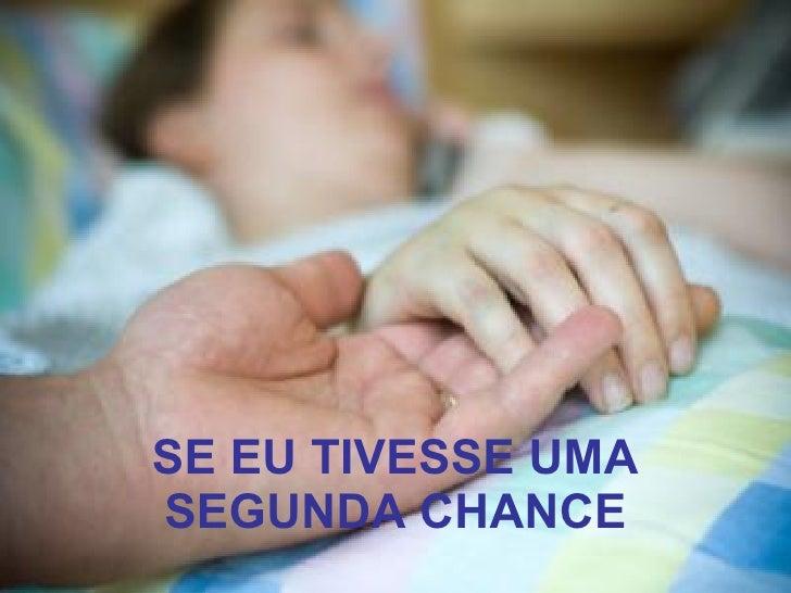 SE EU TIVESSE UMA SEGUNDA CHANCE