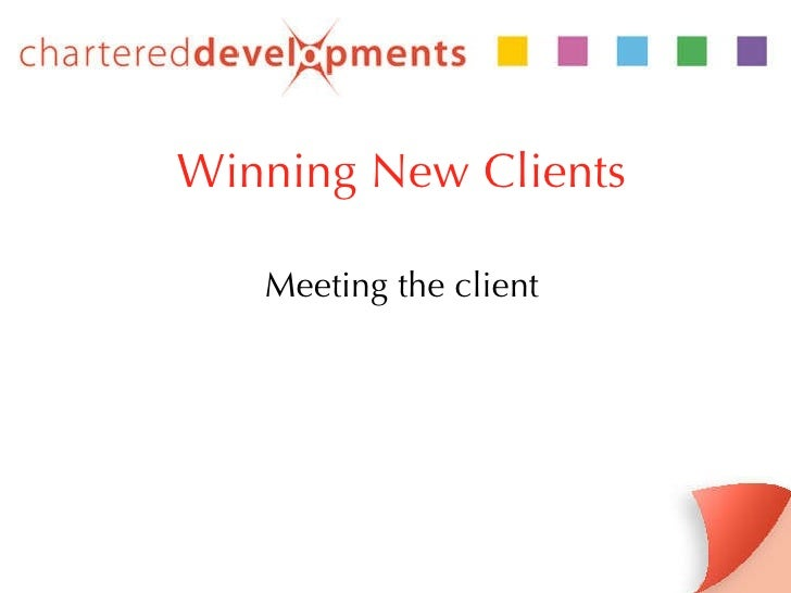 Winning New Clients Meeting the client