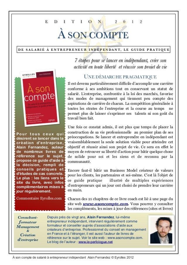 Po u r t o u s c e u x q u i désirent se lancer dans la création d'entreprise, Alain Fernandez, auteur de nombreux livres ...