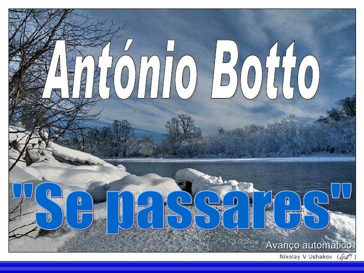 "António Botto ""Se passares"" Avanço automático"