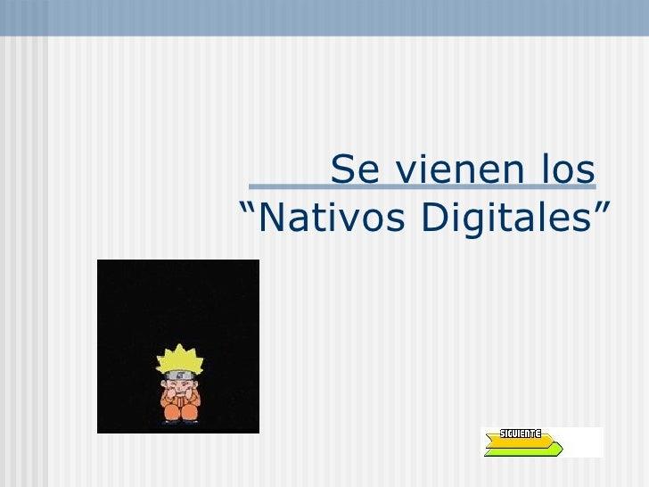 """Se vienen los  """"Nativos Digitales"""""""