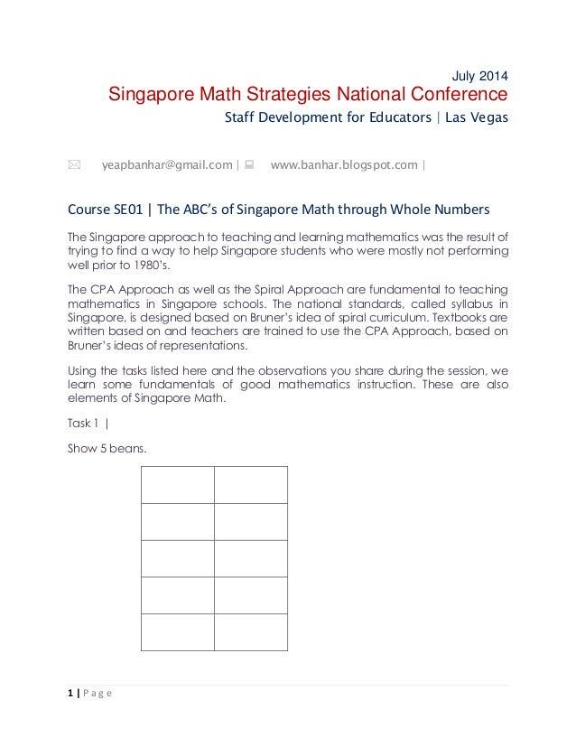 1 | P a g e July 2014 Singapore Math Strategies National Conference Staff Development for Educators | Las Vegas  yeapbanh...