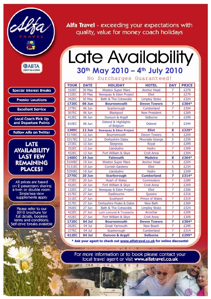 30th May 2010 – 4th July 2010             No Surcharges Guaranteed! TOUR     DATE            HOLIDAY                 HOTEL...