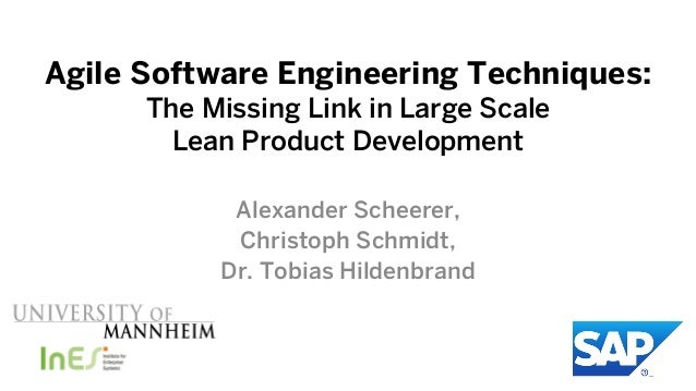 Agile Software Engineering Techniques:      The Missing Link in Large Scale        Lean Product Development            Ale...