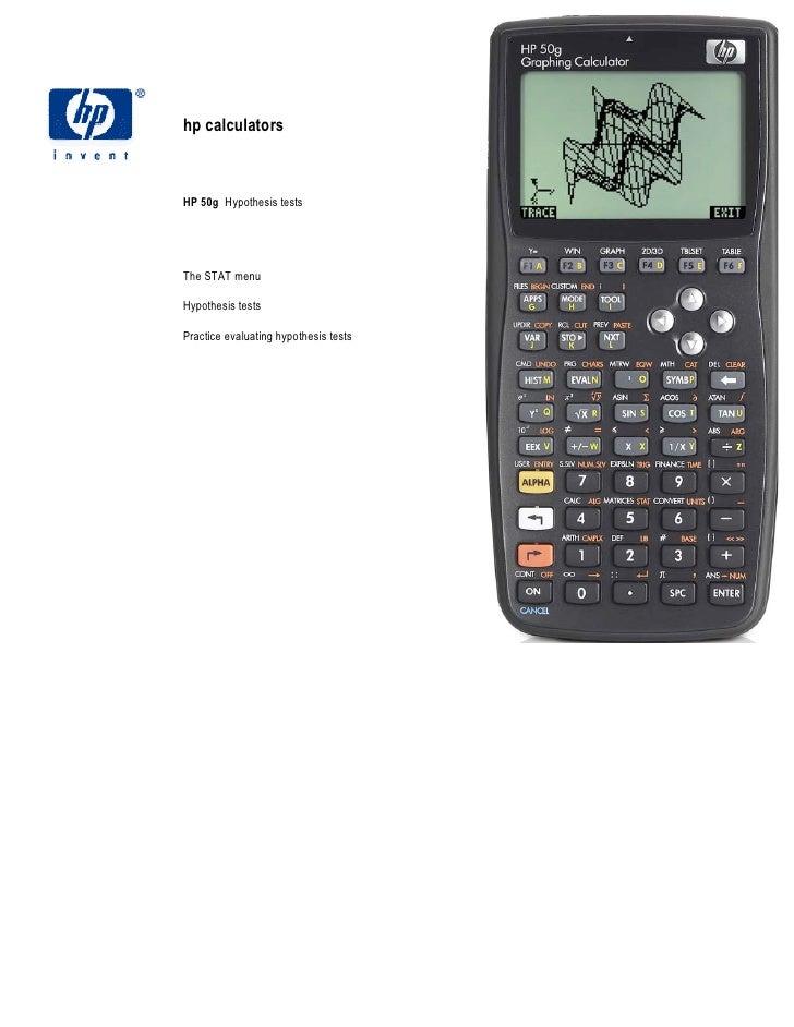 hp calculatorsHP 50g Hypothesis testsThe STAT menuHypothesis testsPractice evaluating hypothesis tests