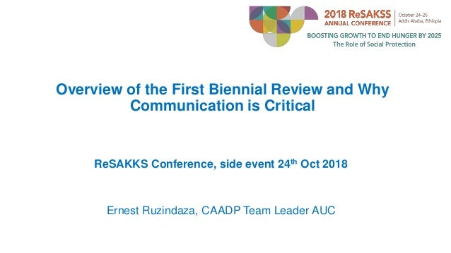 Overview of the First Biennial Review and Why Communication is Critical ReSAKKS Conference, side event 24th Oct 2018 Ernes...