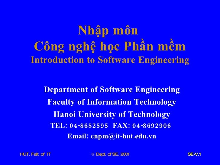 Nhập   môn   Công   nghệ   học   Phần   mềm Introduction   to   Software   Engineering Department   of   Software   Engine...