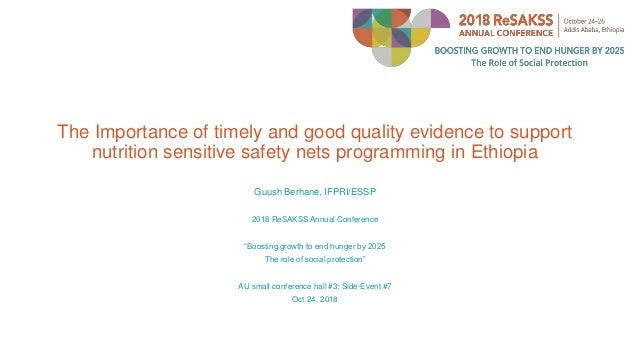 The Importance of timely and good quality evidence to support nutrition sensitive safety nets programming in Ethiopia Guus...