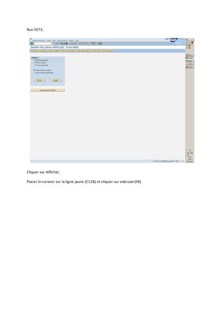 Run SE73.Cliquer sur Afficher.Placer le curseur sur la ligne jaune (C128) et cliquer sur exécuter(F8)