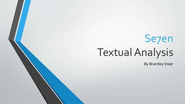 Se7en  Textual Analysis  By Brantley Steer