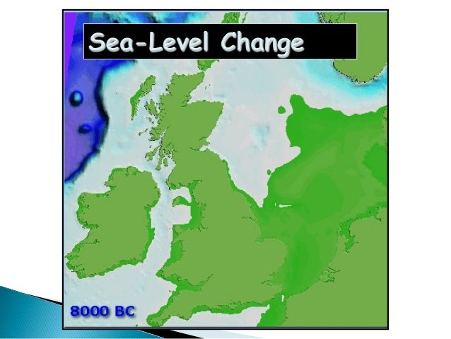  Eustatic – global-scale sea level change caused by a change in the volume of water in the ocean store  Isostatic – loca...