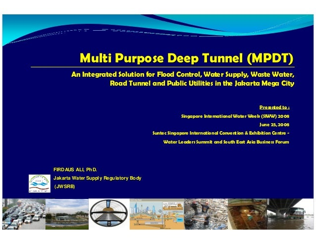 Multi Purpose Deep Tunnel (MPDT)                                              An Integrated Solution for Flood Control, Wa...