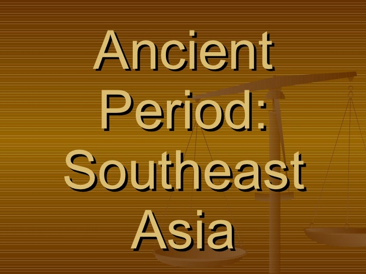 Ancient Period: Southeast Asia