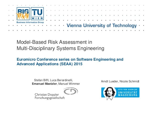 Model-Based Risk Assessment in Multi-Disciplinary Systems Engineering Euromicro Conference series on Software Engineering ...