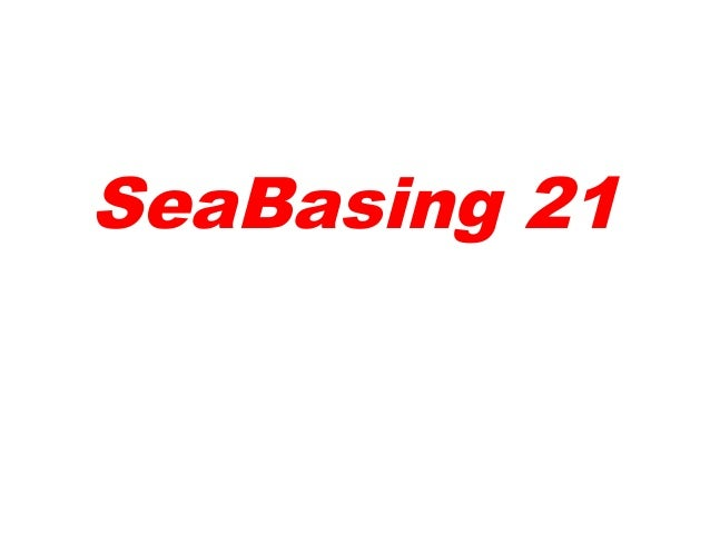 SeaBasing 21