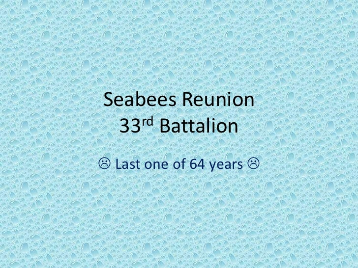 Seabees Reunion33rd Battalion  <br /> Last one of 64 years <br />