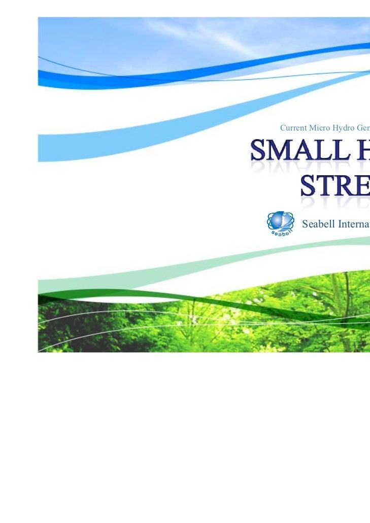 Current Micro Hydro Generation System     Seabell International Co., Ltd.                                        1
