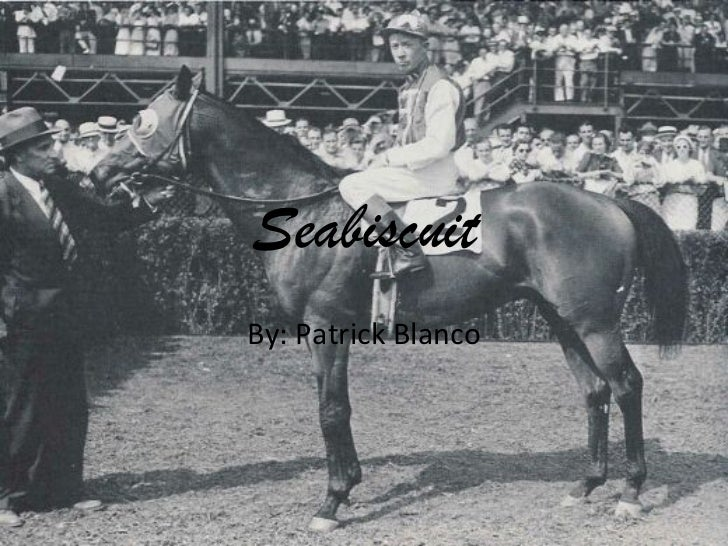 Seabiscuit By: Patrick Blanco