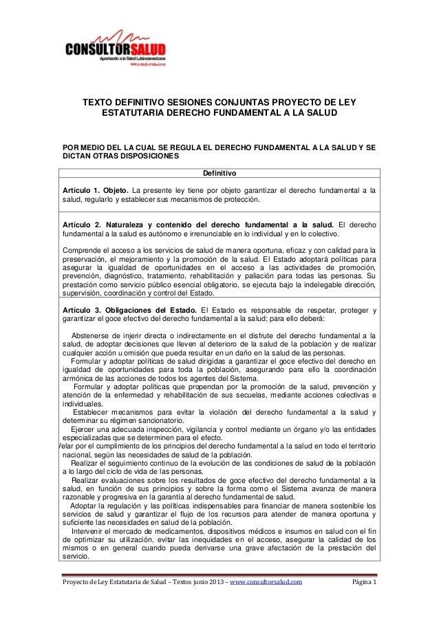 Proyecto de Ley Estatutaria de Salud – Textos junio 2013 – www.consultorsalud.com Página 1 TEXTO DEFINITIVO SESIONES CONJU...