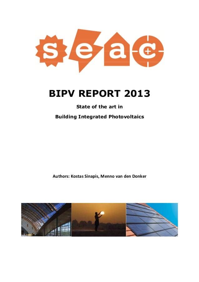 BIPV REPORT 2013State of the art inBuilding Integrated PhotovoltaicsAuthors: Kostas Sinapis, Menno van den Donker