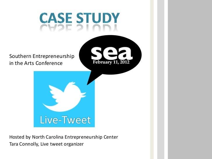 Southern Entrepreneurshipin the Arts Conference             Live-TweetHosted by North Carolina Entrepreneurship CenterTara...