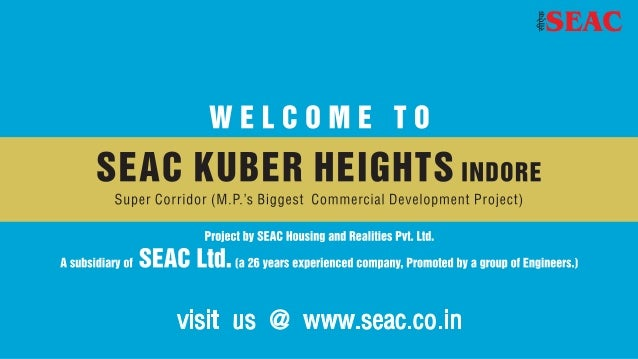%SEAC  WELCOME TO  Project Ilv SEMI Housing and Realities Pvt.  Ltd.  A subsidiary Oi   [8 26 years experienced company.  ...