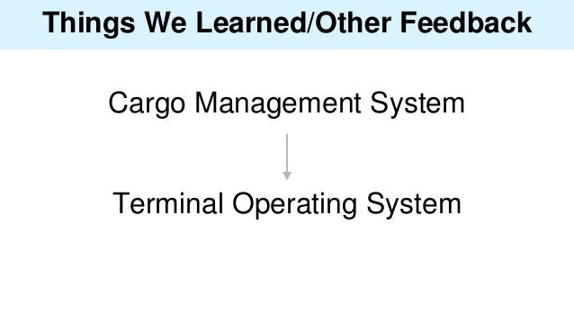 Things We Learned/Other Feedback Cargo Management System Terminal Operating System