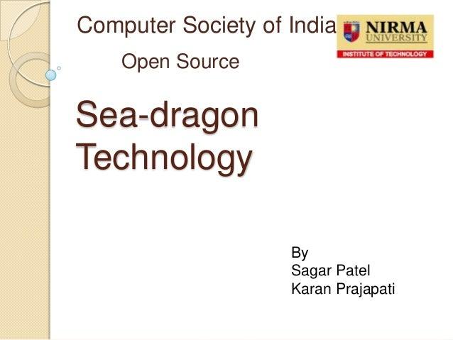 Sea-dragonTechnologyComputer Society of IndiaOpen SourceBySagar PatelKaran Prajapati