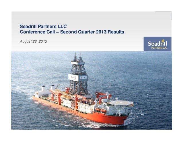 Seadrill Partners LLC Conference Call – Second Quarter 2013 Results August 28, 2013