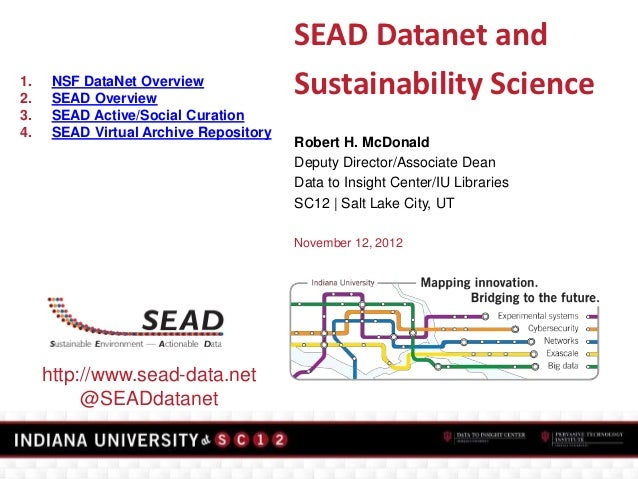 SEAD Datanet and1.2.      NSF DataNet Overview      SEAD Overview                                        Sustainability Sc...