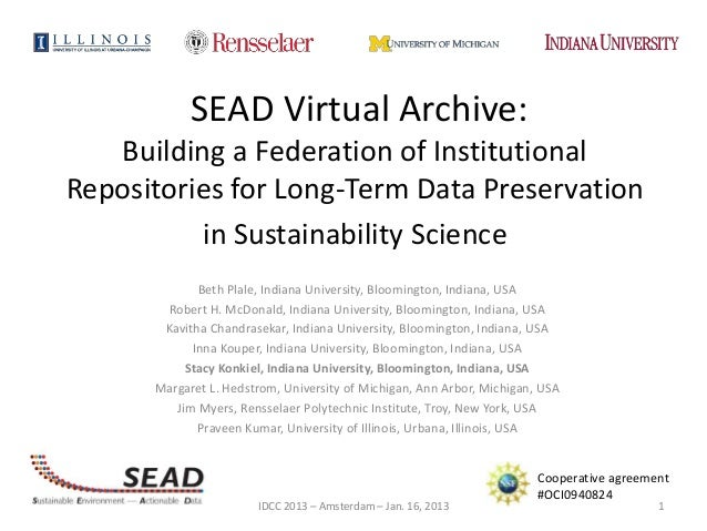 SEAD Virtual Archive:   Building a Federation of InstitutionalRepositories for Long-Term Data Preservation          in Sus...