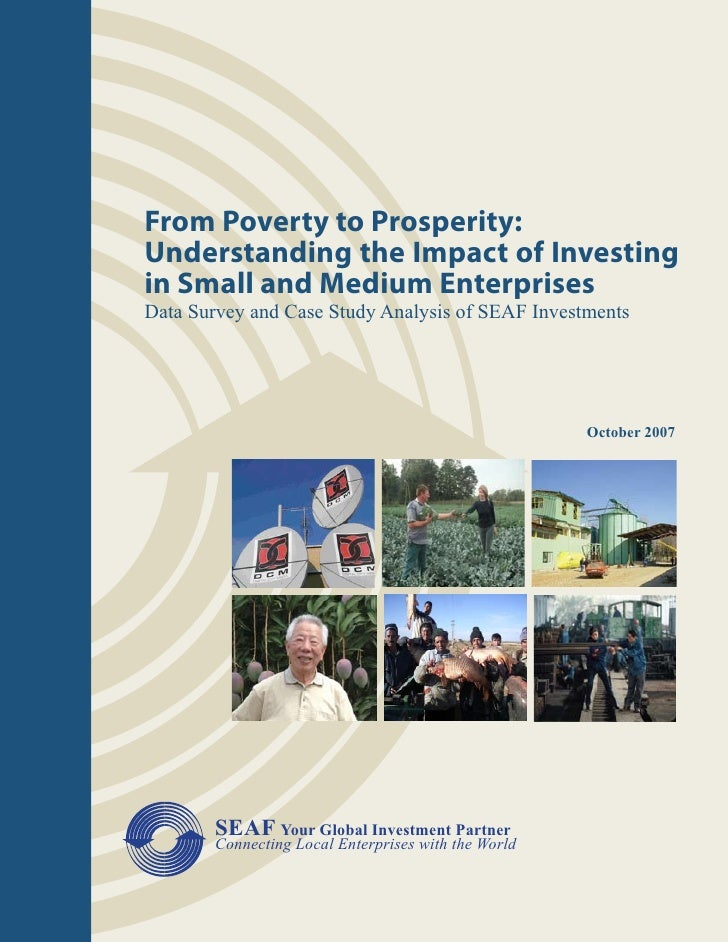From Poverty to Prosperity: Understanding the Impact of Investing in Small and Medium Enterprises Data Survey and Case Stu...