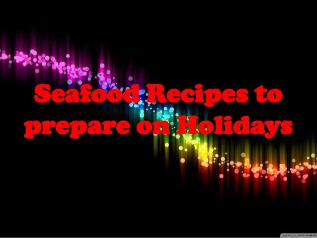 Seafood Recipes toprepare on Holidays