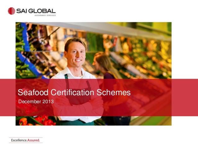 Seafood Certification Schemes December 2013