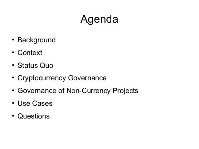 Seagl 2016 Blockchain and Cryptocurrency For Open Source Project Governance Slide 2