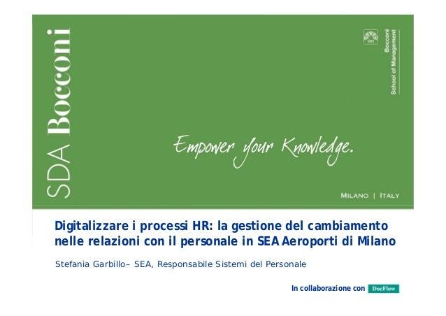 Digitalizzare i processi HR: la gestione del cambiamento nelle relazioni con il personale in SEA Aeroporti di Milano Stefa...