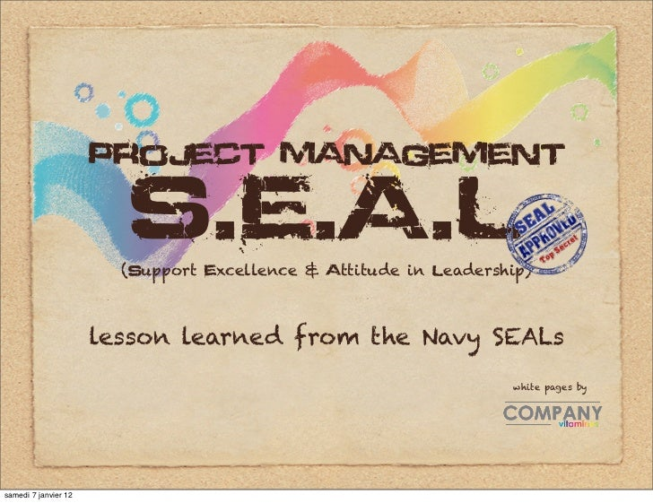 project management                        S.E.A.L                        (support excellence & attitude in leadership)    ...